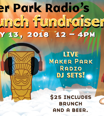 Maker Park Radio's Tiki Brunch Fundraiser