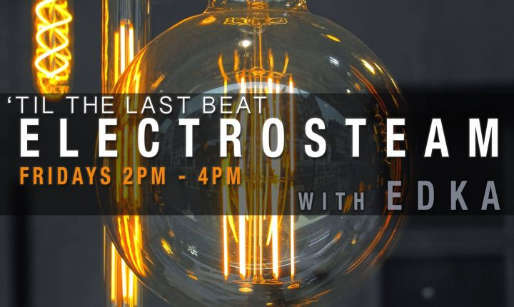 Electrosteam Show – Live at MakerParkRadio.nyc – February 09, 2018