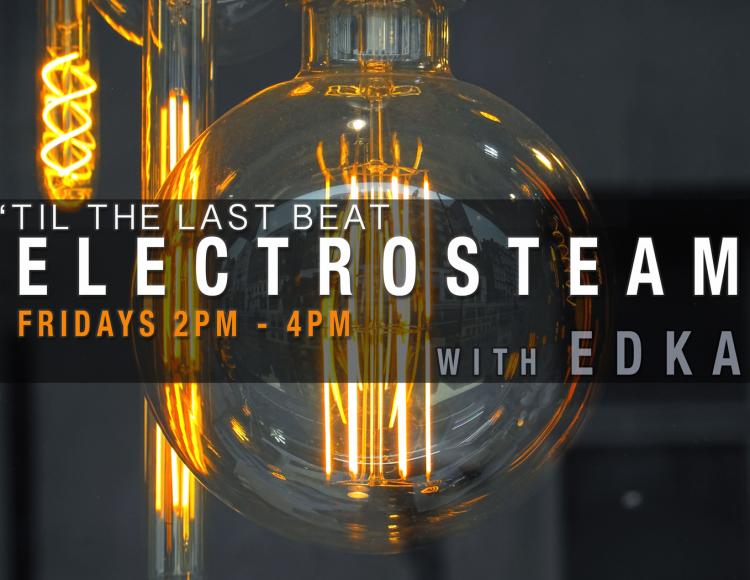 Electrosteam with Ed Ka 02.09.2018