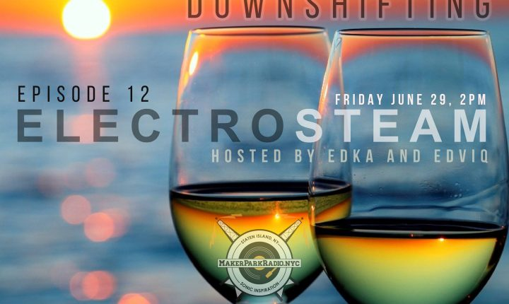 Electrosteam – episode #12 with Edviq – Live at Maker Park Radio
