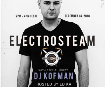 Electrosteam #25 with DJ Kofman – Live at Maker Park Radio 12.14.2018