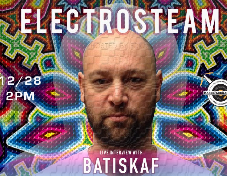 Electrosteam #26 Interview with Batiskaf 12.28.2018