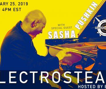 Electrosteam #28 w. Sasha Pushkin – Live at Maker Park Radio 1.25.2019