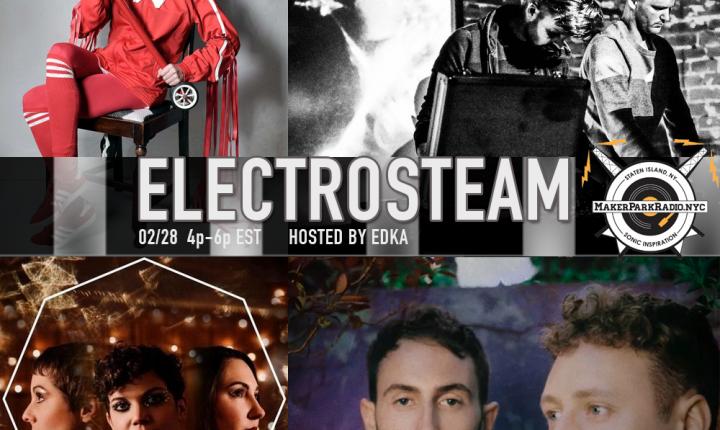 Electrosteam show #32 – Live at Maker Park Radio 02.28.2019
