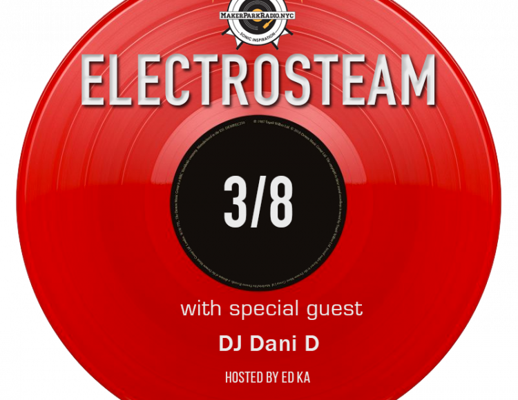 Electrosteam show #33 – w.DJ Dani D – International Women's Day !