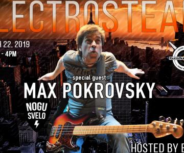 Electrosteam #34 with Max Pokrovsky (Nogu Svelo!) – Live at Maker Park Radio 03.22.2019