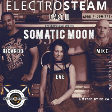 Electrosteam #36 – w.Somatic Moon at Maker Park Radio