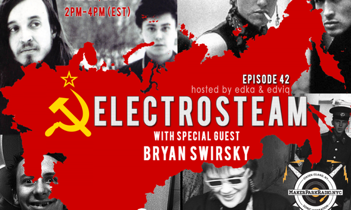 Electrosteam #42 w.Bryan Swirsky – Live at Maker Park Radio 06.28.2019