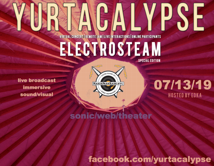 Electrosteam #44 – Yurtacalypse:Sonic Web Theatre