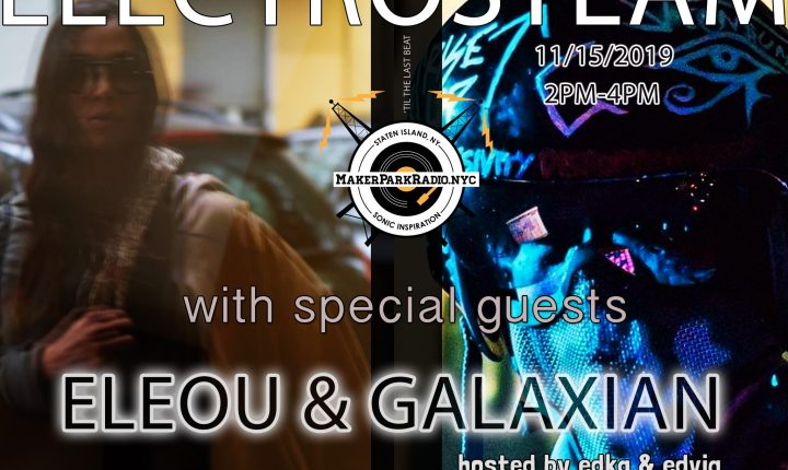 Electrosteam #54 w. Eleou & Galaxian – Live Makerpark Radio