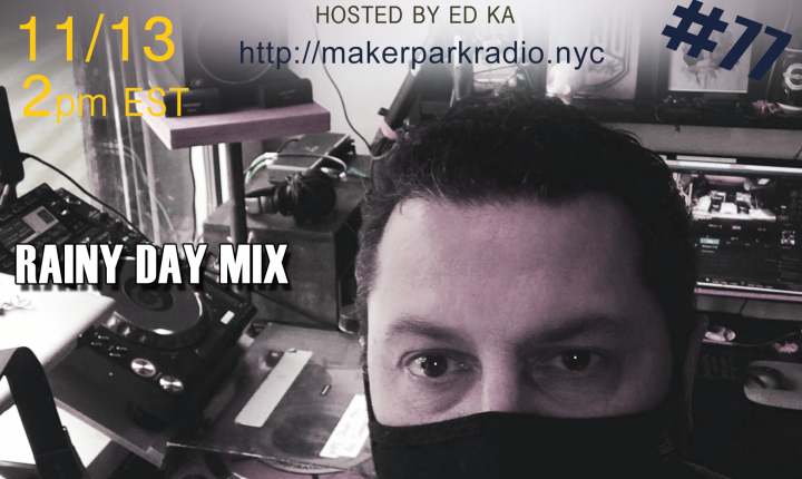 Electrosteam #77 @ Live at Maker Park Radio 11.13.2020