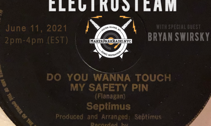 Electrosteam #89 with Bryan Swirsky @ Live at Maker Park Radio